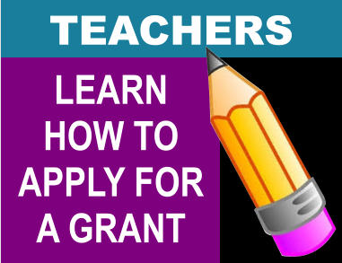 LEARN HOW TO APPLY FOR A GRANT TEACHERS